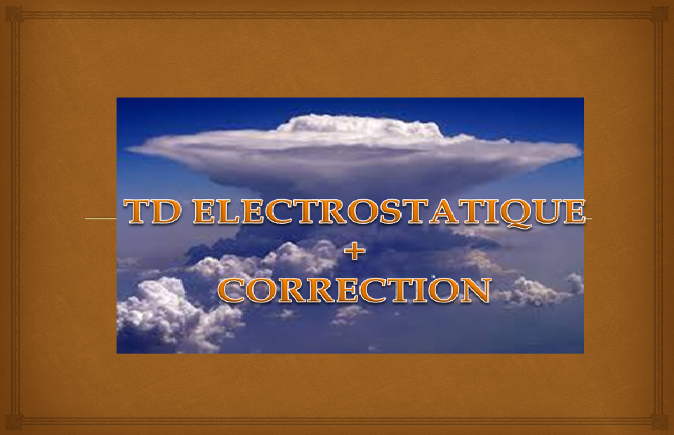 série n°1 électrostatique+ correction