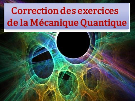 Correction de la serie N° 3-Mécanique quantique