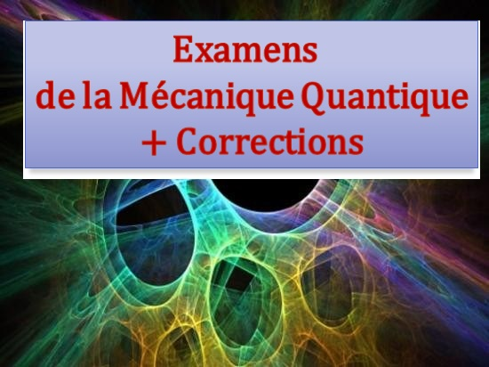 Examen de Mécanique Quantique 2015
