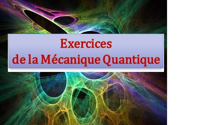 Serie N° 3-Mécanique quantique